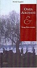 Omia aikojani & Wang Wein runoja by Pertti…