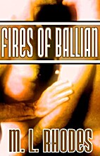 Fires Of Ballian by M. L. Rhodes