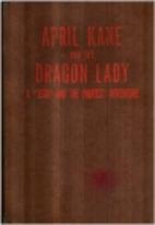 April Kane and the Dragon Lady by Milton…