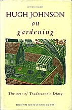 Hugh Johnson on Gardening by Hugh Johnson