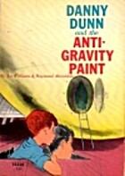 Danny Dunn and the Anti-Gravity Paint by Jay…
