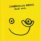 Snorkaulin Poems and art by Mark Gonzalez