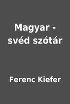Magyar - svéd szótár by…