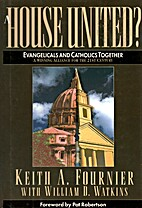 A House United?: Evangelicals and Catholics…