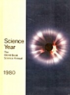 Science Year, 1980: The World Book Annual…