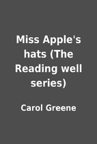 Miss Apple's hats (The Reading well…
