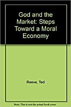 God and the Market: Steps Toward a Moral…