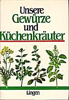 Unsere Gewürze und Küchenkräuter by J.…