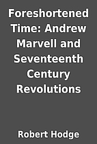 Foreshortened Time: Andrew Marvell and…