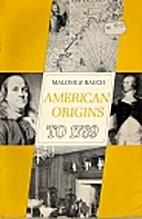 American Origins to 1789 by Dumas Malone
