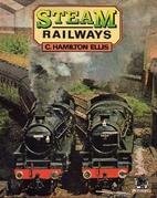 Steam Railways by C. Hamilton Ellis