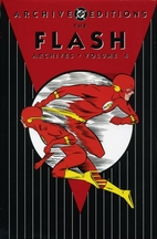 Flash Archives, Volume 4 by John Broome
