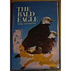 The bald eagle by Mark V. Stalmaster