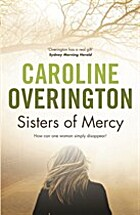Sisters of Mercy by Caroline Overington