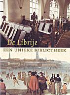 Librije [de]. Een unieke bibliotheek by…