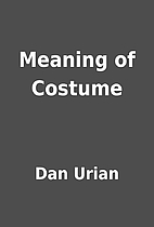 Meaning of Costume by Dan Urian