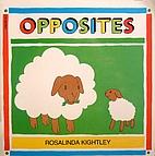 Opposites by Rosalinda Kightley