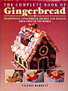 The Complete Book of Gingerbread by Valerie…