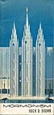 Mormonism by Hugh B. Brown