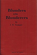 Blunders and Blunderers by J. R. Swauger