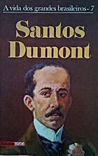 Santos Dumont by Afonso Arinos de Mello…