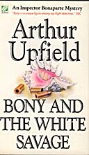 Bony and the White Savage by Arthur Upfield