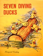 Seven Diving Ducks by Margaret Friskey