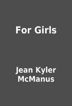 For Girls by Jean Kyler McManus