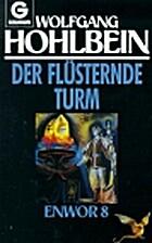 Der flüsternde Turm by Wolfgang Hohlbein