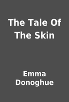 The Tale Of The Skin by Emma Donoghue
