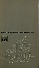 Kaas met gaatjes by Roger van de Velde