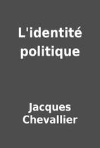 L'identité politique by Jacques Chevallier