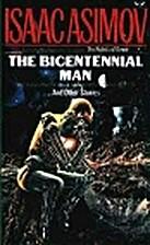 The Bicentennial Man by Isaac Asimov