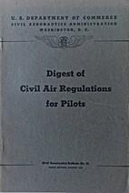 Digest of Civil Air Regulations for Pilots -…