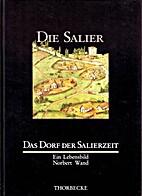 Das Dorf der Salierzeit : ein Lebensbild by…