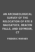 AN ARCHAEOLOGICAL SURVEY OF THE RELOCATION…