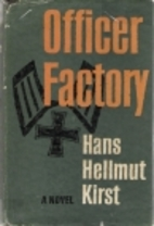 The Officer Factory by Hans Hellmut Kirst