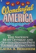 Weird Wonderful America by Laura Bergheim