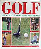 Golf: How to Play Each Shot by the…