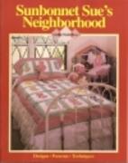Sunbonnet Sue's Neighborhood by Susan Ramey…
