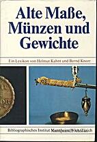 Alte Maße, Münzen und Gewichte by Helmut…