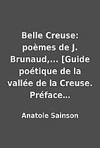 Belle Creuse: poèmes de J.…