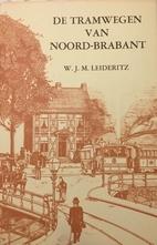 De tramwegen van Noord-Brabant: Een…