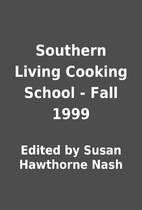 Southern Living Cooking School - Fall 1999…
