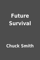Future Survival by Chuck Smith