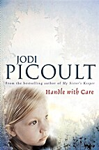 handle with care jodi picoult Find product information, ratings and reviews for plain truth by jodi picoult online on targetcom skip to main content skip to footer free shipping on orders of $35+ & free returns registries & lists weekly ad handle with care.