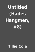 Untitled (Hades Hangmen, #8) by Tillie Cole