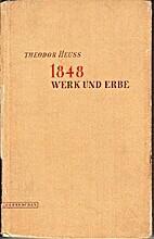 1848 : Werk und Erbe by Theodor Heuss
