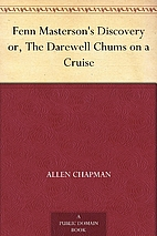 The Darewell Chums on a Cruise by Allen…
