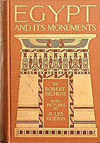 Egypt and Its Monuments by Robert Hichens